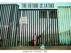 Gallery Show Sept 2021 - The Future is Latinix
